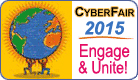 CyberFair 2015 - Engage and Unite!